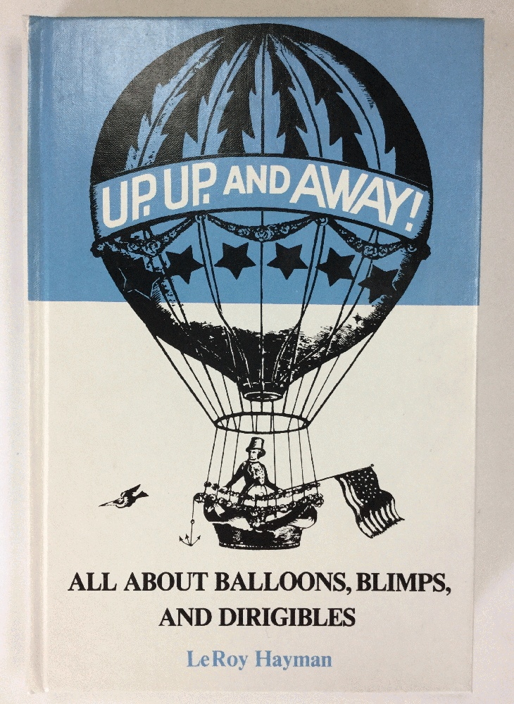 Image for Up, Up, and Away!: All About Balloons, Blimps and Dirigibles