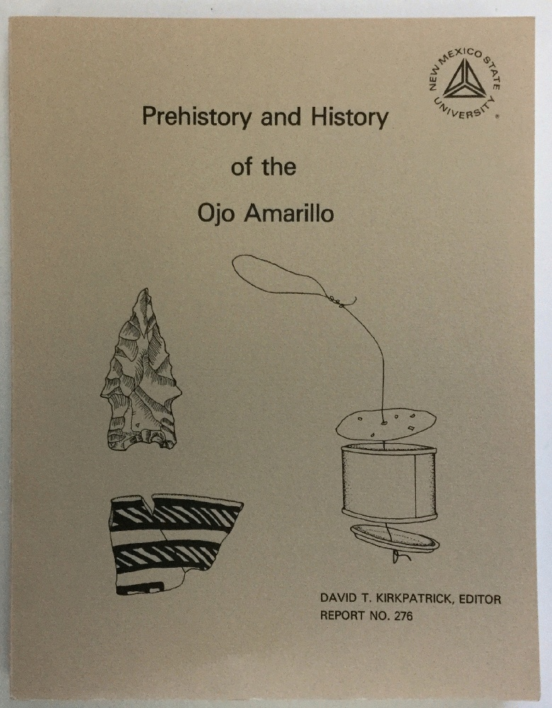 Image for Prehistory and History of the Ojo Amarillo (Archaeological Investigations of Block II, Navajo Indian Irrigation Project, San Juan County, New Mexico, Volume I Report No. 276)