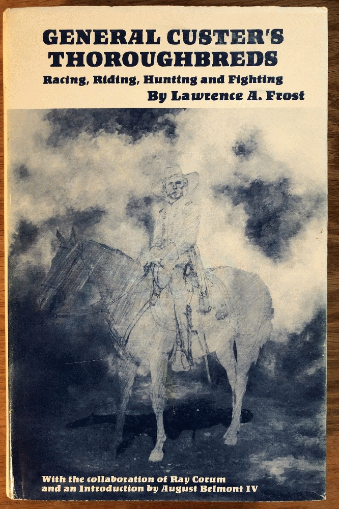 Image for General Custer's Thoroughbreds: Racing, Riding, Hunting and Fighting