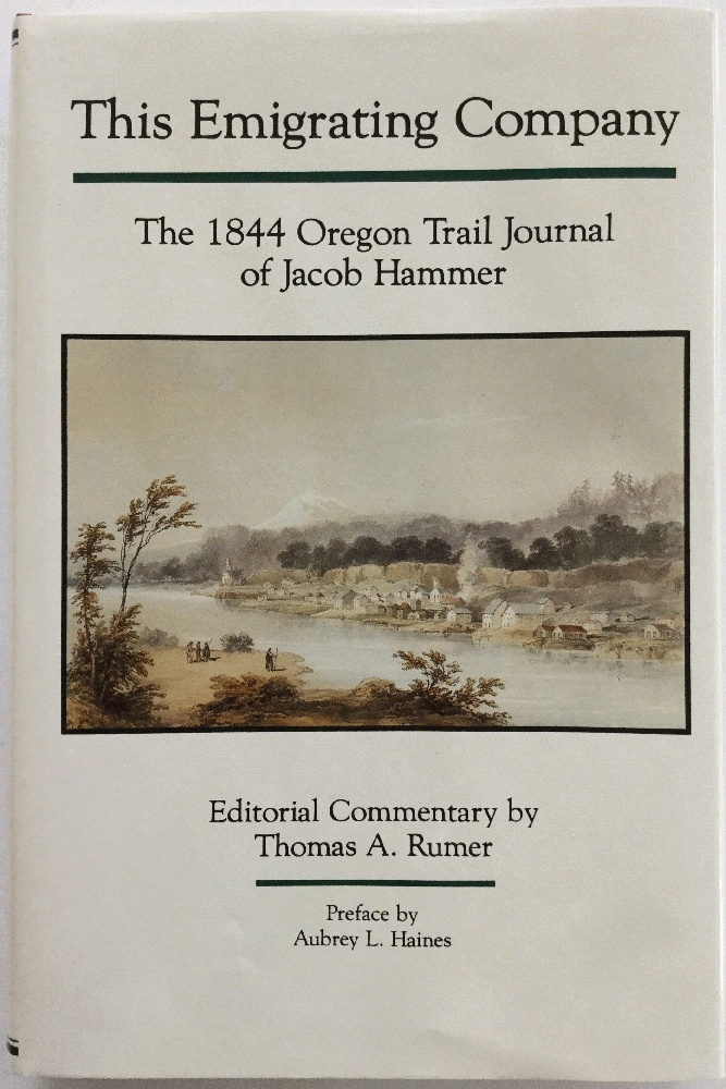 Image for This Emigrating Company: The 1844 Oregon Trail Journal of Jacob Hammer (American Trails Series)