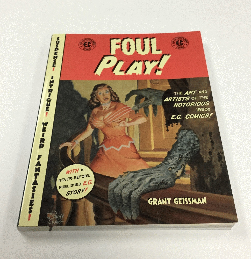 Image for Foul Play!: The Art and Artists of the Notorious 1950s E.C. Comics!