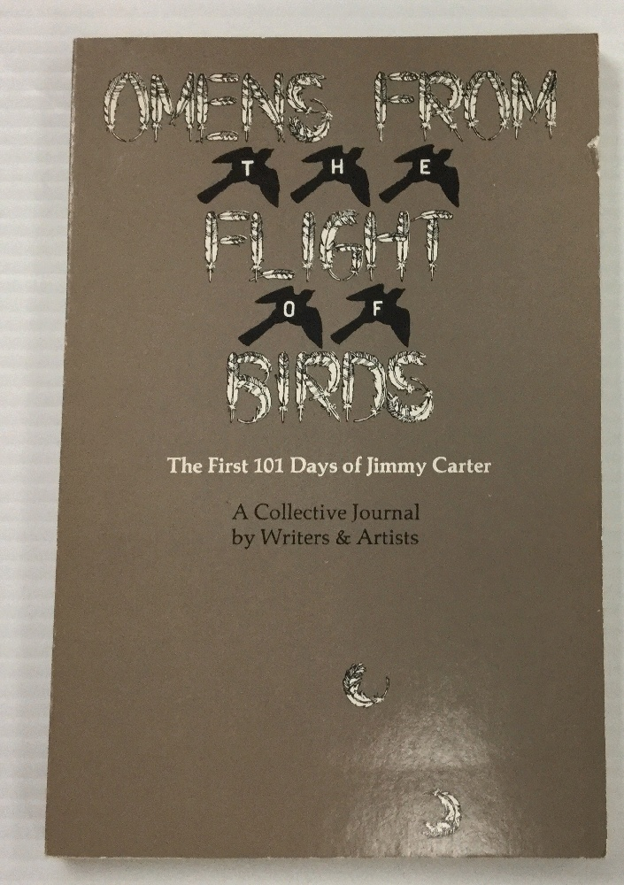 Image for Omens from the flight of birds: The first 101 days of Jimmy Carter : a collective journal