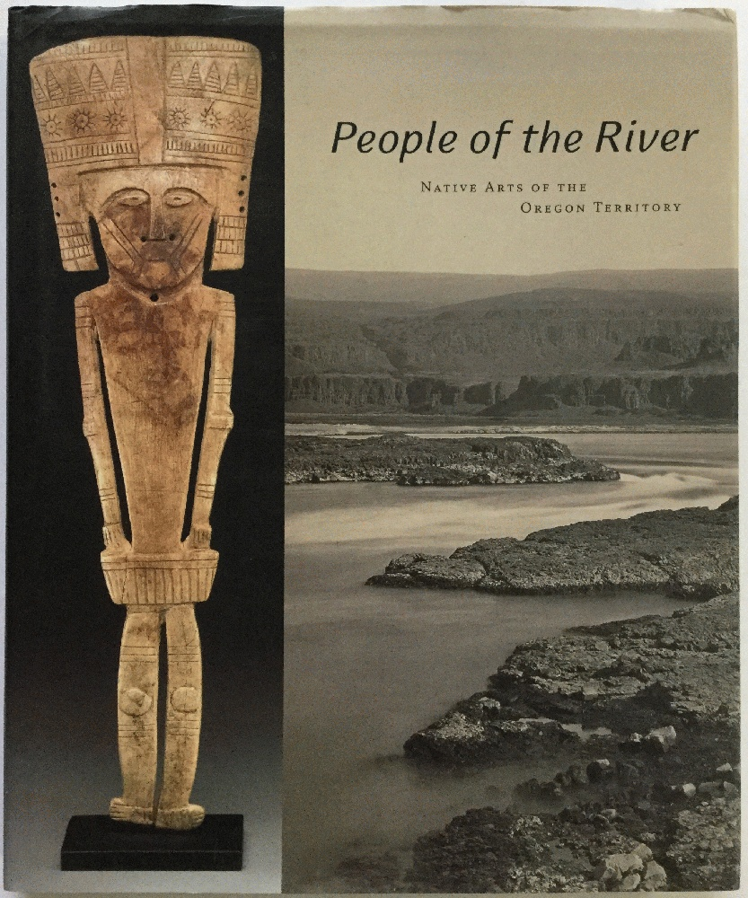 Image for People of the River: Native Arts Of The Oregon Territory