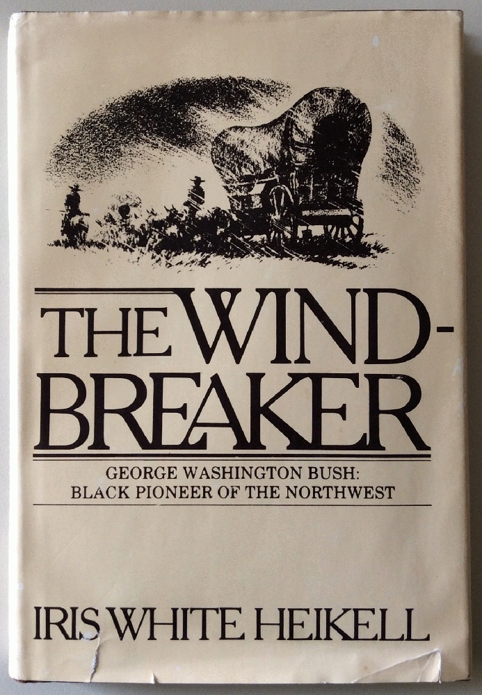 Image for The Wind-Breaker: George Washington Bush : Black Pioneer of the Northwest