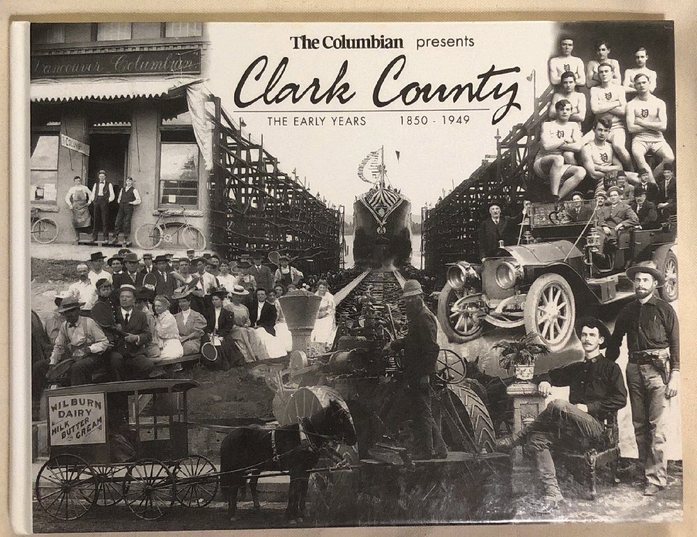 Image for The Columbian Presents - Clark County: The Early Years 1850-1949