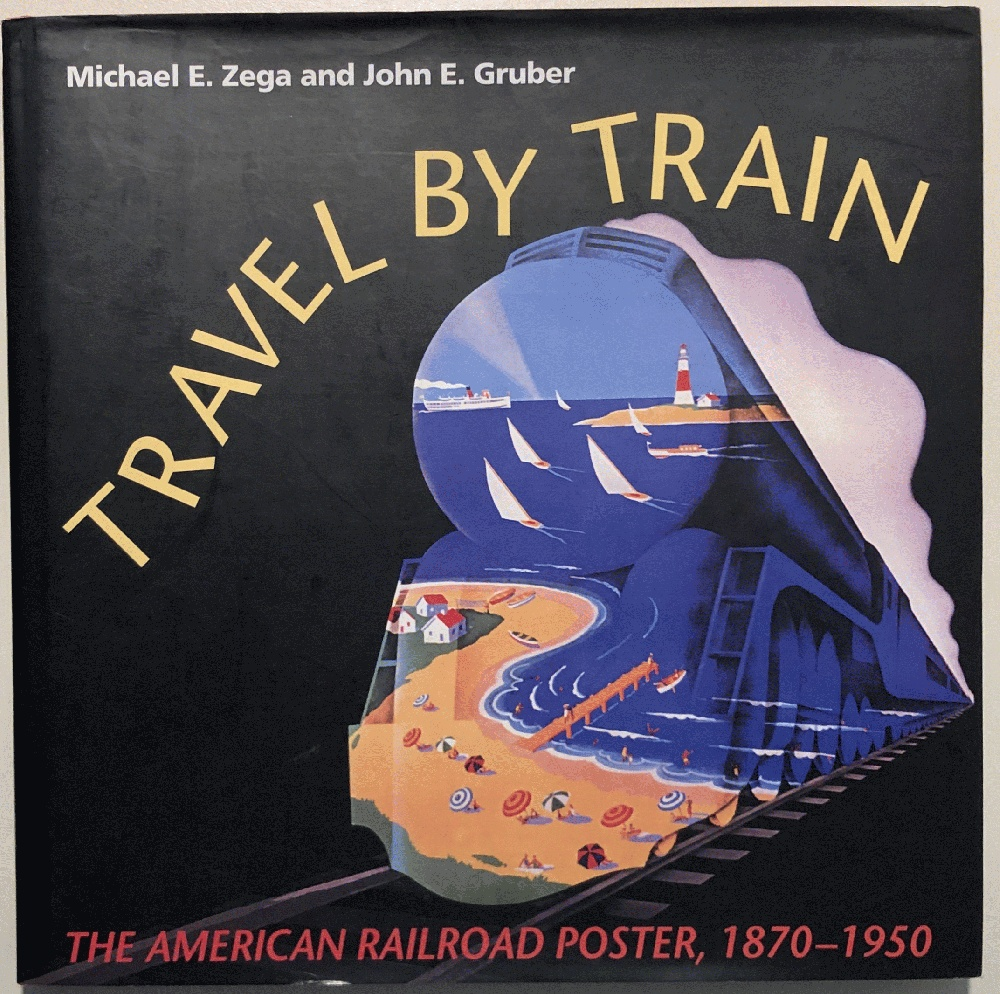 Image for Travel by Train: The American Railroad Poster, 1870-1950