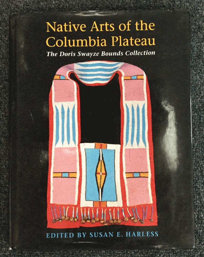 Image for Native Arts of the Columbia Plateau: The Doris Swayze Bounds Collection
