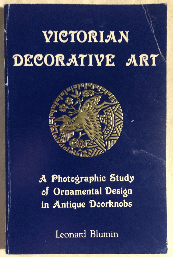 Image for Victorian Decorative Art a Photographic Study of Ornamental Design in Antique Doorknobs