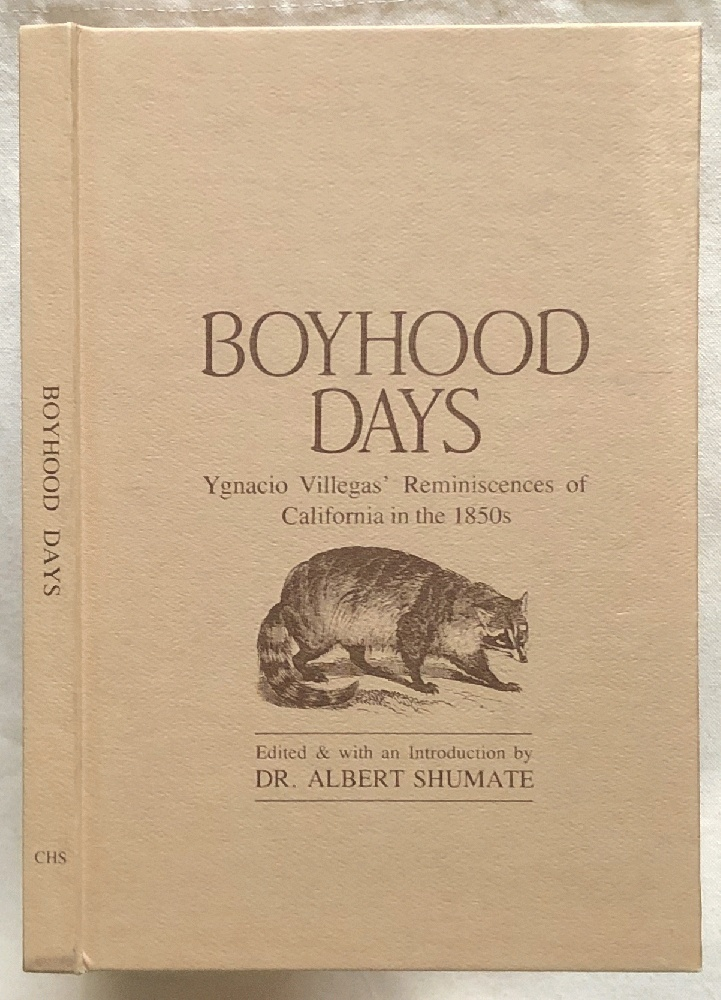 Image for Boyhood Days; Ygnacio Villegas' Reminiscences of California in the 1850s (Gold Rush).