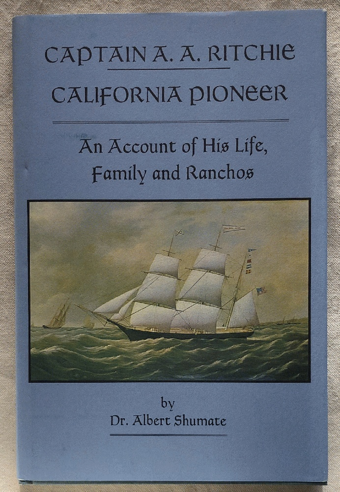 Image for Captain A.A. Ritchie, California Pioneer : An Account of His Life, Family and Ranchos