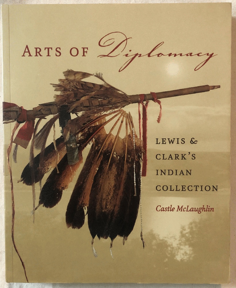 Image for Arts of Diplomacy: Lewis and Clark's Indian Collection