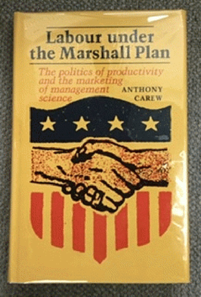 Image for Labour under the Marshall Plan: The Politics of Productivity and the Marketing of Management Science (Labor Economics and Policy Series)