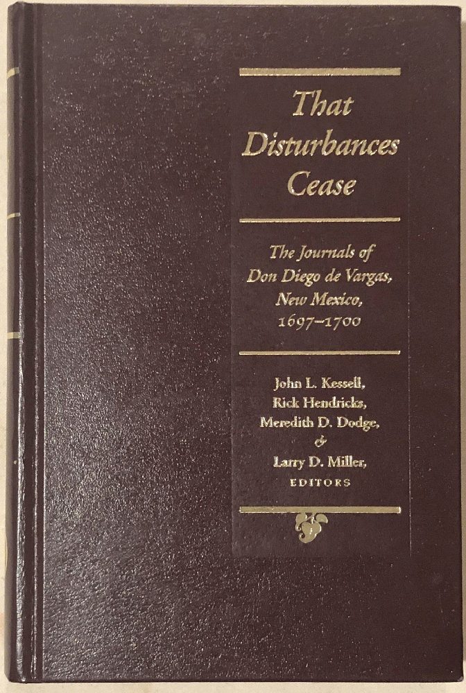 Image for That Disturbances Cease: The Journals of don Diego de Vargas, 1697-1700 (Journals of Don Diego De Vargos)