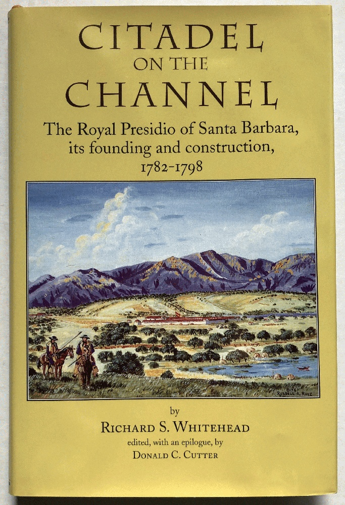 Image for Citadel on the Channel: The Royal Presidio of Santa Barbara, Its Founding and Construction, 1768-1798