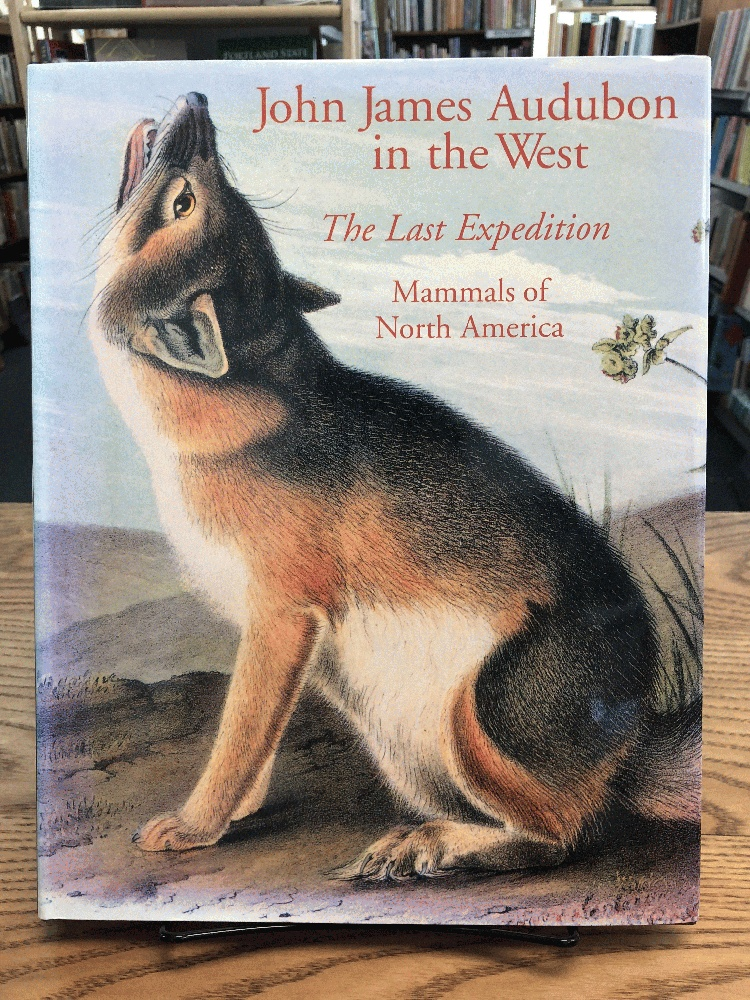 Image for John James Audubon in the West: The Last Expedition: Mammals of North America
