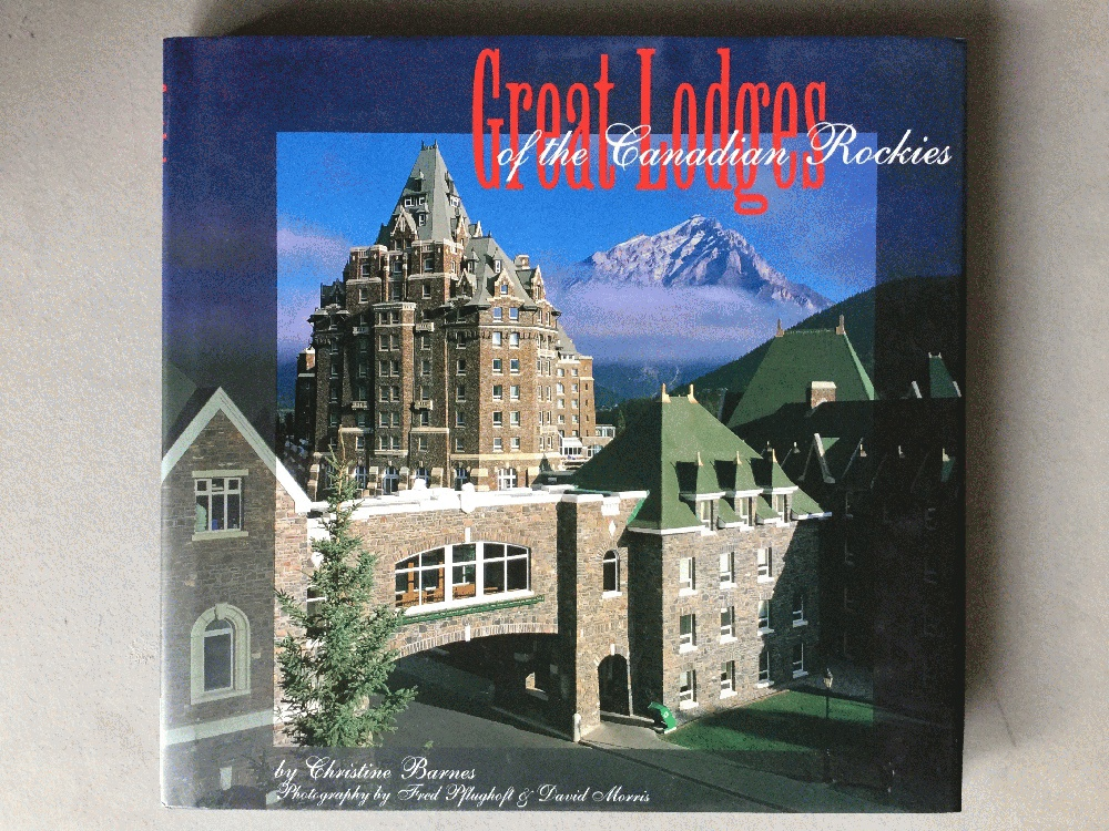 Image for Great Lodges of the Canadian Rockies: The Companion Book to the PBS Television Series
