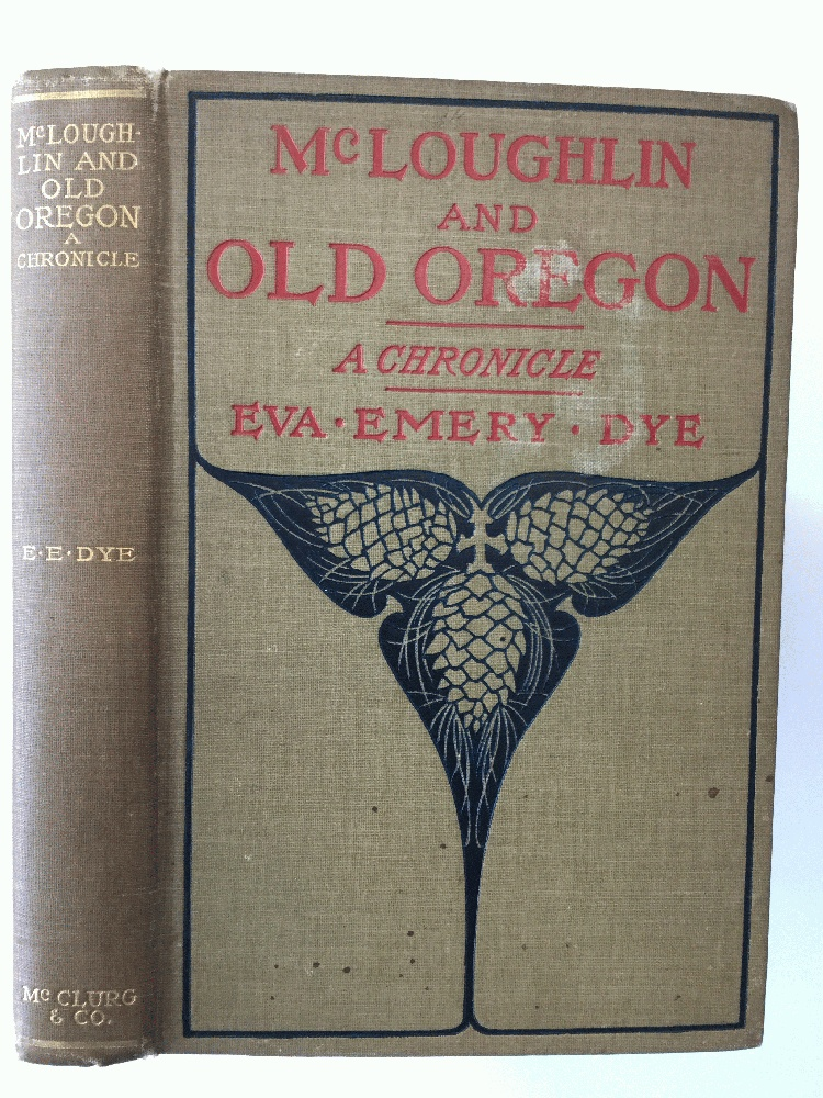 Image for McLoughlin and Old Oregon: A Chronicle