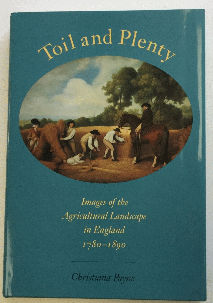 Image for Toil and Plenty: Images of the Agricultural Landscape in England, 1780-1890 (Yale Agrarian Studies Series)