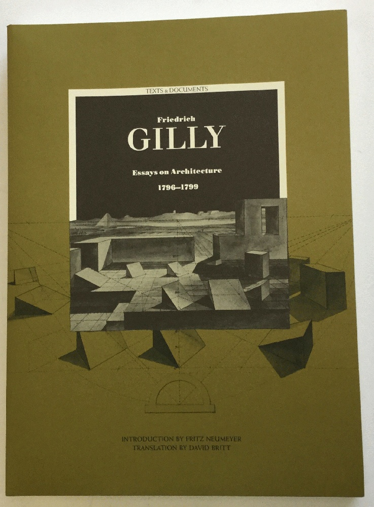 Image for Friedrich Gilly: Essays on Architecture, 1796-1799 (Texts & Documents)