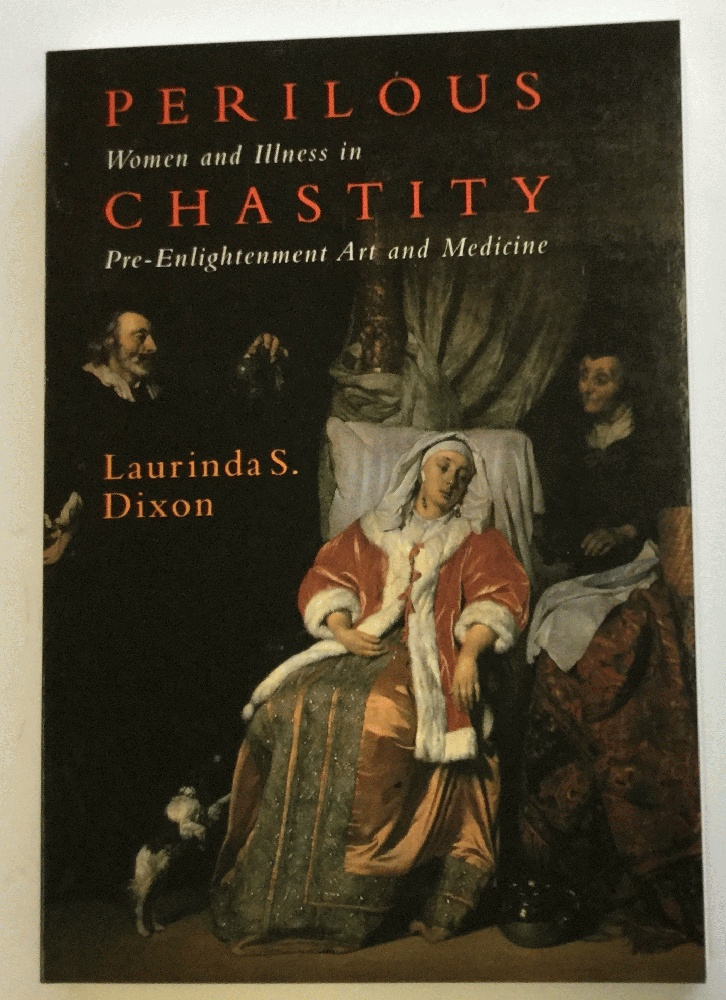 Image for Perilous Chastity: Women and Illness in Pre-Enlightenment Art and Medicine