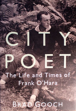 book cover: City Poet: The Life and Times of Frank O'Hara