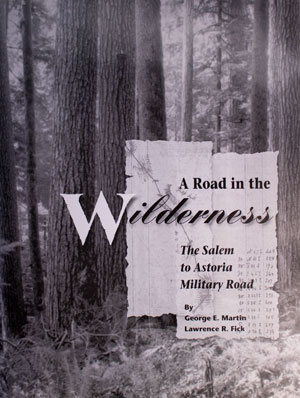book cover: A Road in the Wilderness: The Salem to Astoria Military Road