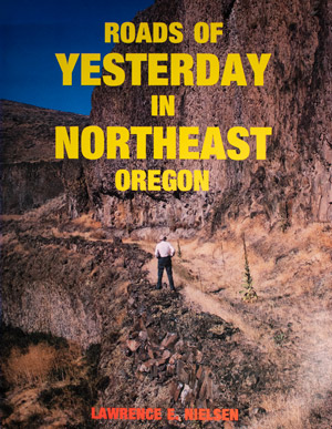book cover: Roads of Yesterday in Northeast Oregon