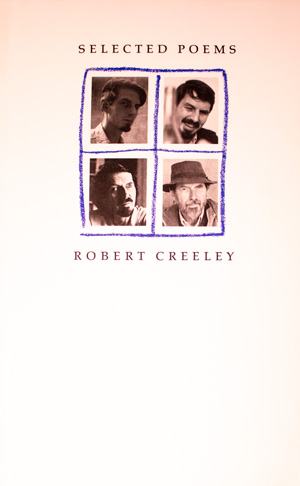 book cover: Selected Poems Robert Creeley