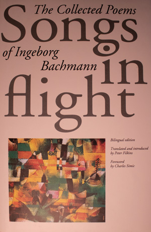 book cover: Songs in Flight: The Collected Poems of Ingeborg Bachmann
