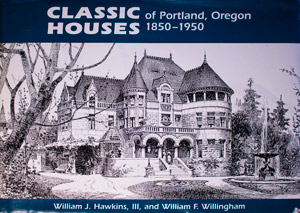 book cover: Classic Houses of Portland, Oregon 1850-1950