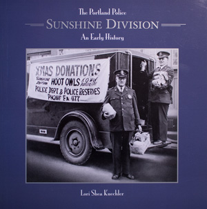 book cover: The Portland Police Sunshine Division: An Early History