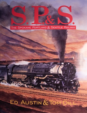 book cover: S.P.S.: The Spokane, Portland and Seattle Railway
