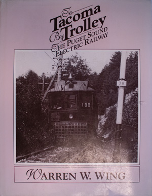 book cover: To Tacoma by Trolley: The Puget Sound Electric Railway