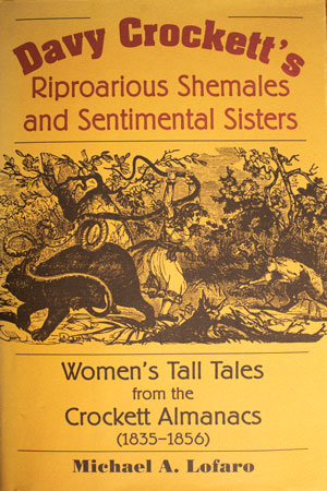 book cover: Davy Crockett's Riproarious Shemales and Sentimental Sisters