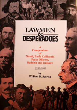 book cover: Lawmen and Desperadoes: A Compendium of Noted Early California Peace Officers, Badmen, and Outlaws
