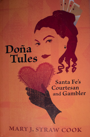 book cover: Dona Tules: Santa Fe's Courtesan and Gambler